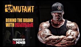 MUSCLE INSIDER's Behind The Brand with MUTANT Powered by NNB Nutrition